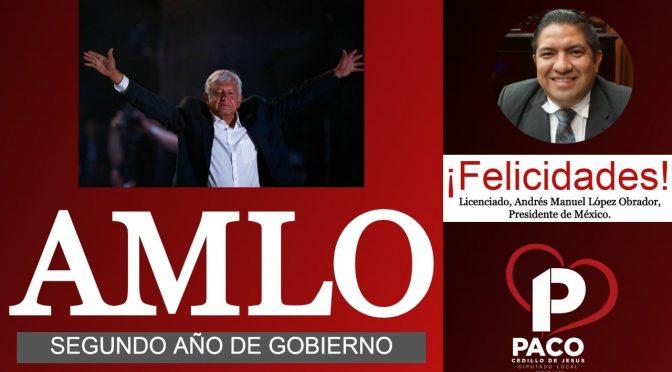 Paco Cedillo reconoce logros alcanzados por AMLO en su segundo año de gobierno
